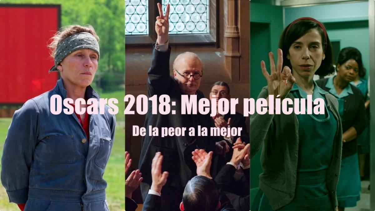 Las nominadas al Oscar a la Mejor película 2018 de la peor a la mejor